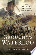 Grouchy s Waterloo