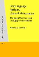 First Language Attrition, Use and Maintenance