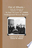 Out of Albania - A True Account of a WWII Underground Rescue Mission