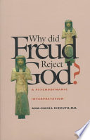 Why Did Freud Reject God?: A Psychodynamic Interpretation