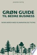 Gr  n guide til bedre business