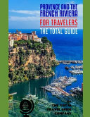 Provence The French Riviera For Travelers The Total Guide