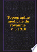 Topographie m dicale du royaume v  5 1910