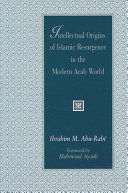 Intellectual Origins of Islamic Resurgence in the Modern Arab World Cultural And Social Foundations Of Islamic Resurgence