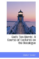 God s  Ten Words   a Course of Lectures on the Decalogue