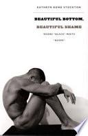 Beautiful Bottom  Beautiful Shame