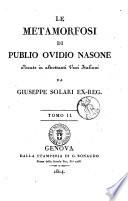 Le metamorfosi di Publio Ovidio Nasone recate in altrettanti versi italiani da Giuseppe Solari ex-reg. Tomo 1. [- 3.]