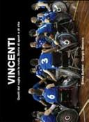 Vincenti  Quelli del rugby con le ruote  Storie di sport e di vita