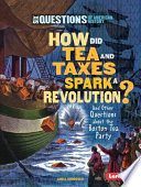 How Did Tea And Taxes Spark A Revolution  book