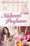 Natural Perfume with Essential Oil