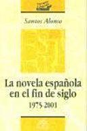 La novela espa  ola en el fin de siglo  1975 2001