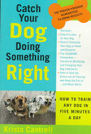 Catch Your Dog Doing Something Right