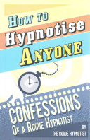 How To Hypnotise Anyone