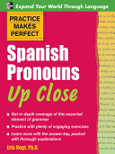 Practice Makes Perfect Spanish Pronouns Up Close