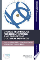 Digital Techniques For Documenting And Preserving Cultural Heritage : study, document, and conserve material cultural...
