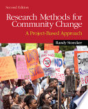 Research Methods for Community Change  A Project Based Approach
