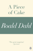 A Piece of Cake  A Roald Dahl Short Story