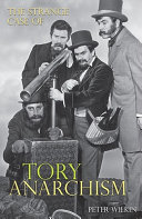 The Strange Case of Tory Anarchism