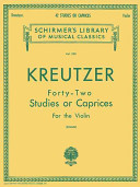 Kreutzer Forty-Two Studies Or Caprices for the Violin: Violin Method