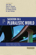 Four Views On Salvation In A Pluralistic World book