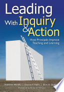Leading With Inquiry And Action : practical guide presents a systematic, ongoing process for...