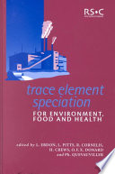Trace Element Speciation For Environment Food And Health book