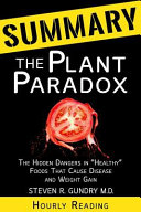Summary Of The Plant Paradox The Hidden Dangers In Healthy Foods That Cause Disease And Weight Gain By Dr Steven Gundry