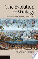 The Evolution Of Strategy : of annihilation and single-minded military victory?...