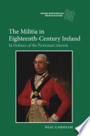 The Militia In Eighteenth Century Ireland book