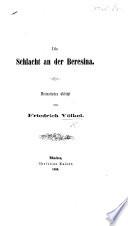 Die Schlacht an der Beresina. Dramatisches Gedicht [in three acts].