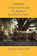 REBIRTH as Empirical Basis for The Buddha's Four Noble Truths Series Of Events That Culminated