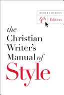 The Christian Writer s Manual of Style