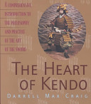 The Heart of Kendo The Japanese Way Of The Sword