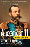 Alexander II Most Forward Thinking Rulers Documenting His