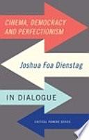 Cinema, democracy and perfectionism