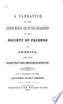 A Narrative of the Causes which Led to the Separation of the Society of Friends in America, and the Means that Were Employed to Effect it