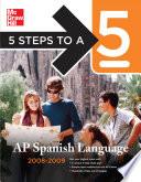 5 Steps to a 5 AP Spanish Language  2008 2009