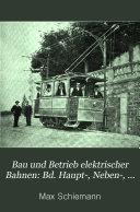 Bau und Betrieb elektrischer Bahnen