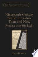 Nineteenth-Century British Literature Then and Now