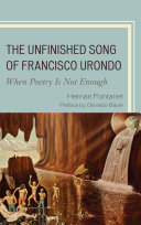 The Unfinished Song of Francisco Urondo Not Enough Is A Comprehensive