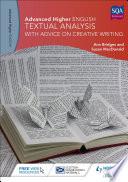 Advanced Higher English  Textual Analysis  with advice on Creative Writing