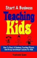 Start a Business Teaching Kids
