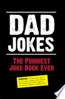 Dad Jokes The Punniest Joke Book Ever