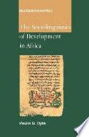 The Sociolinguistics of Development in Africa