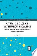 Naturalizing Logico Mathematical Knowledge