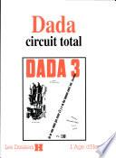Dada, circuit total