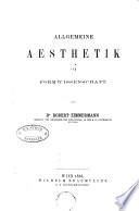 Aesthetik: th. Allgemeine aesthetik als formwissenschalt