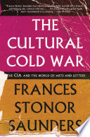 The Cultural Cold War The CIA and the World of Arts and Letters
