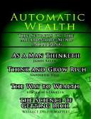 Automatic Wealth  the Secrets of the Millionaire Mind including