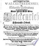 Antiquitates Walckenredenses  oder Historische Beschreibung der vormahls ber  hmten K  yserl  Freyen Reichs Abtey Walckenried Cistercienser Ordens